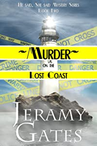 Murder on the Lost Coast (He said, She said Mystery Series Book 2)