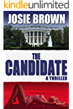The Candidate (A Political Espionage Thriller) (The Candidate Series Book 1)