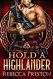 Hold A Highlander: A Scottish Time Travel Romance (A Highlander Across Time Book 3)