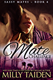 The Mate Challenge: (BBW Paranormal Shape Shifter Romance) (Sassy Mates series Book 4)