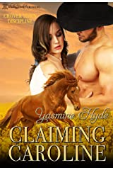 Claiming Caroline: A Mail Order Bride Romance (Grover Town Discipline Book 6) Kindle Edition