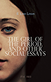 The Girl of the Period, and Other Social Essays (Vol. 1&2): Complete Edition
