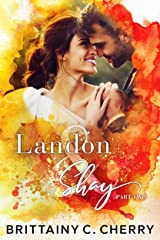 Landon & Shay - Part Two: (The L&S Duet Book 2) Kindle Edition