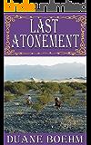 Last Atonement (A Gideon Johann Western Book 7)