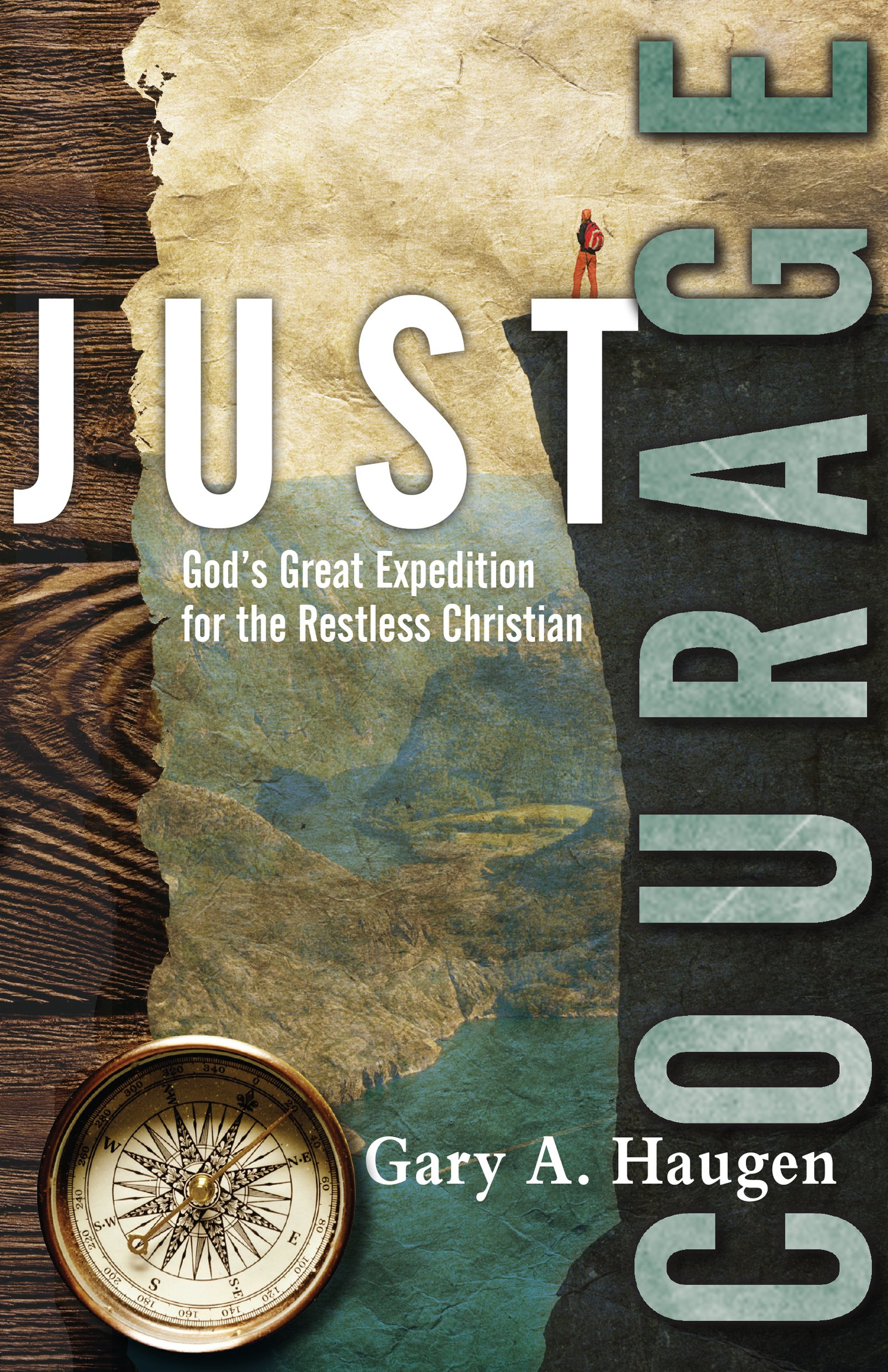 Just Courage: God's Great Expedition for the Restless Christian pdf