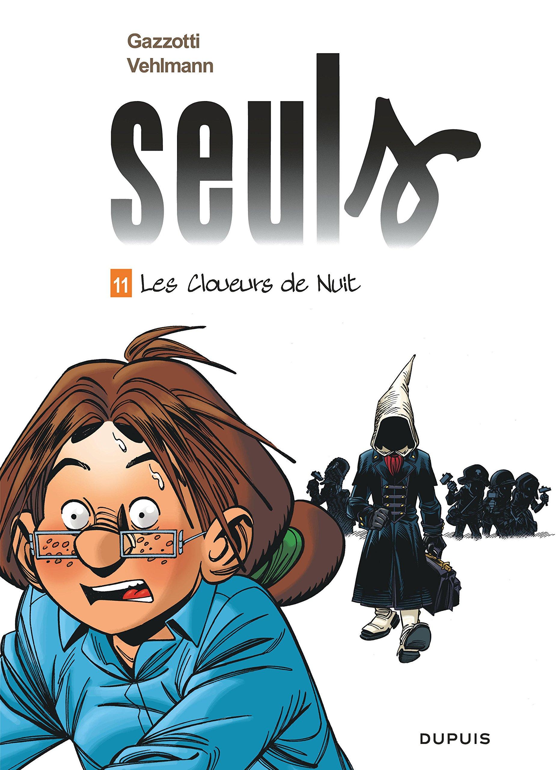 Seuls - tome 11 - Les cloueurs de nuit Album – 1 juin 2018 Vehlmann Fabien Gazzotti Dupuis 2800170476