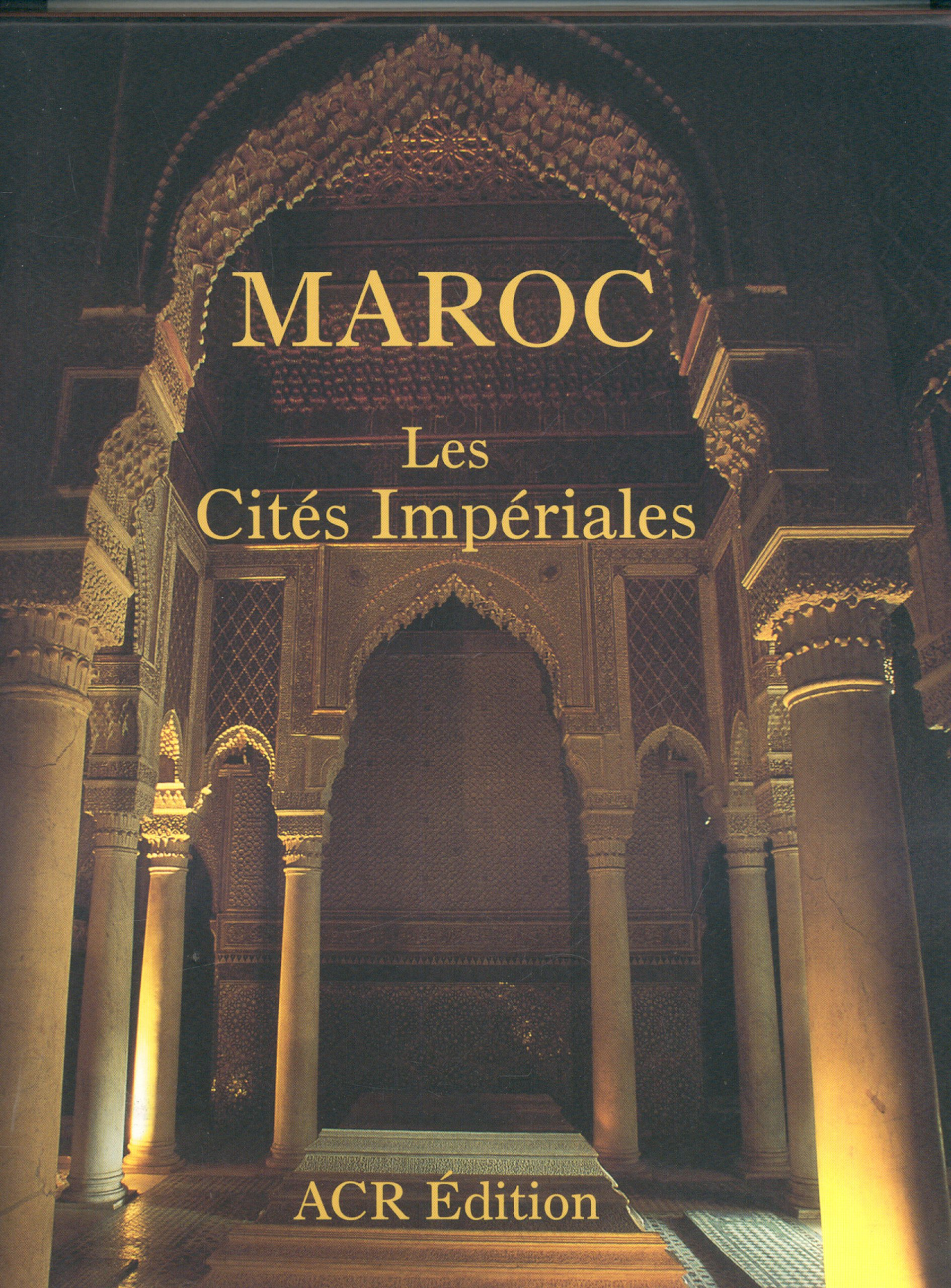 Maroc. Les cites imperiales by Art Creation Realisation