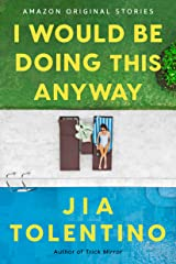 I Would Be Doing This Anyway (Currency) Kindle Edition