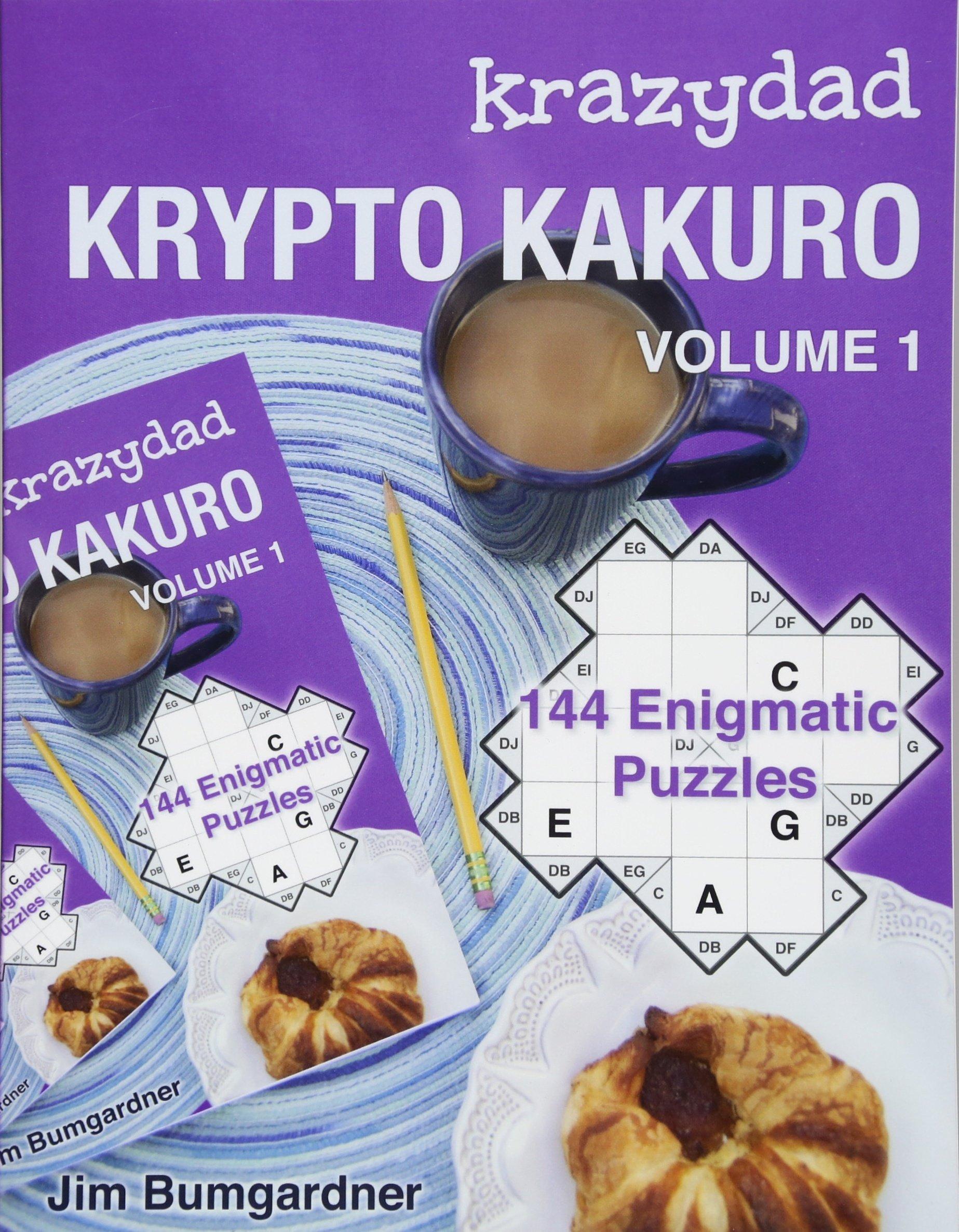 graphic about Krazydad Printable Sudoku titled Krazydad Krypto Kakuro Sum 1: 144 Enigmatic Puzzles: Jim