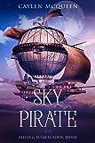 Sky Pirate (Belles & Bullets Book 3)