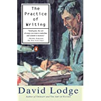 The Practice of Writing: Essays, Lectures, Reviews and