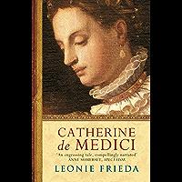 Catherine de Medici: A Biography (English Edition)