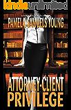 Attorney-Client Privilege (Vernetta Henderson Series Book 4)