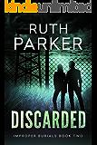 Discarded (Improper Burials Book 2)