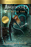The Brutal Time Special Edition (Angelbound Origins Book 6)
