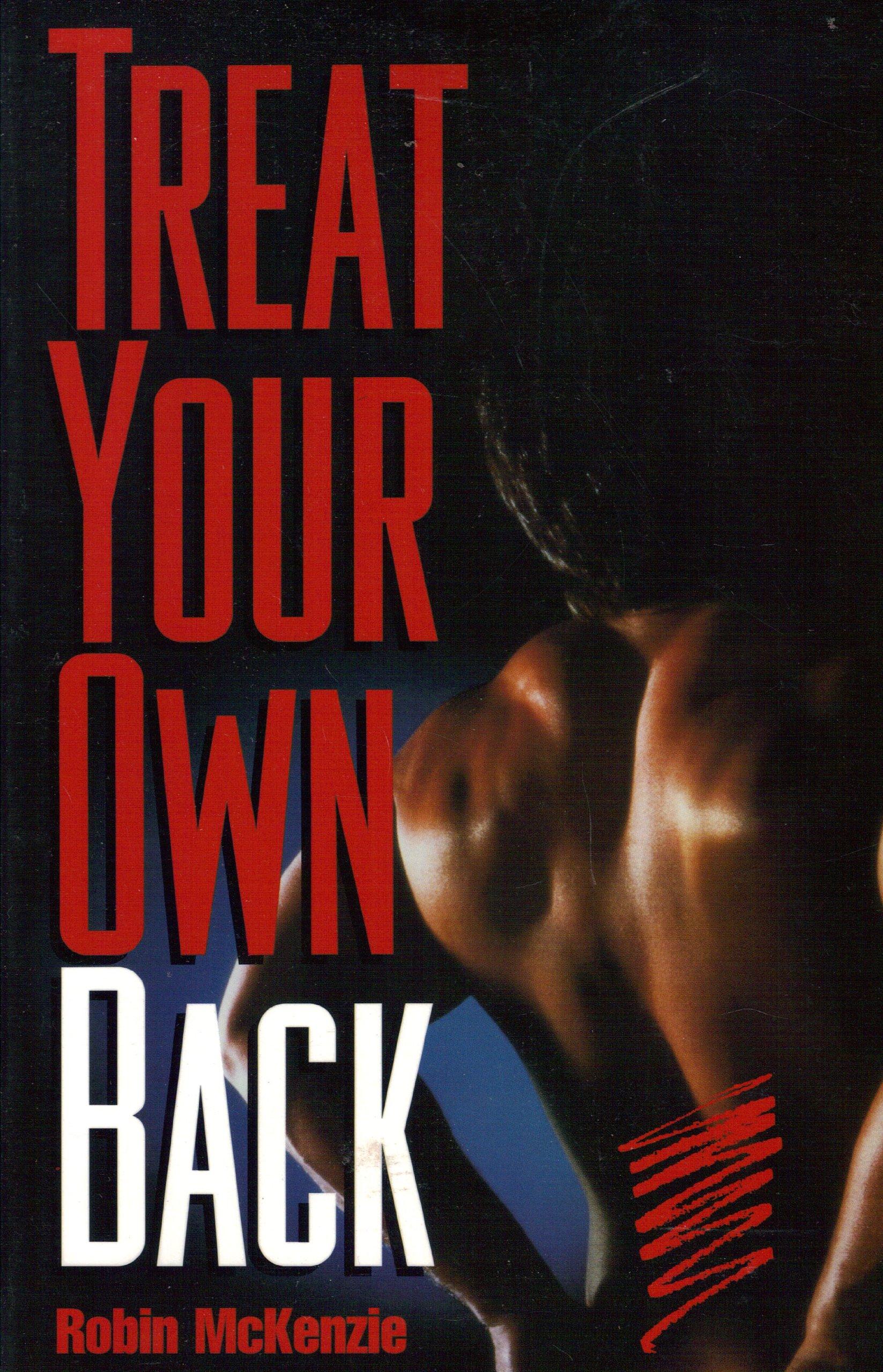 Treat Your Own Back: Soignez Votre Dos Vous-meme: Amazon.es ...