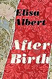 After Birth: A Novel