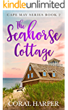 The Seahorse Cottage (Cape May Series Book 2)