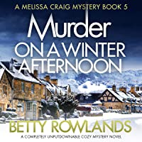 Murder on a Winter Afternoon: A Melissa Craig Mystery, Book 5