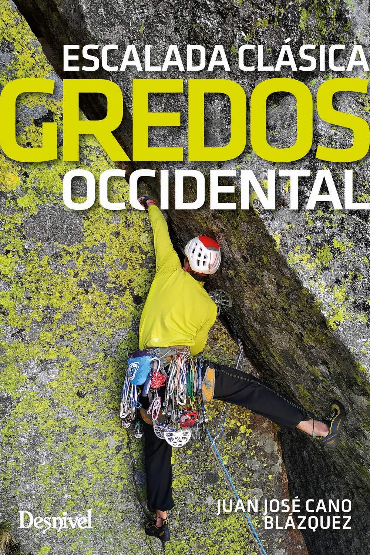 Gredos Occidental. escalada clásica: Amazon.es: Cano, Juan ...