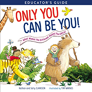 Only You Can Be You Educator's Guide: What Makes You Different Makes You Great