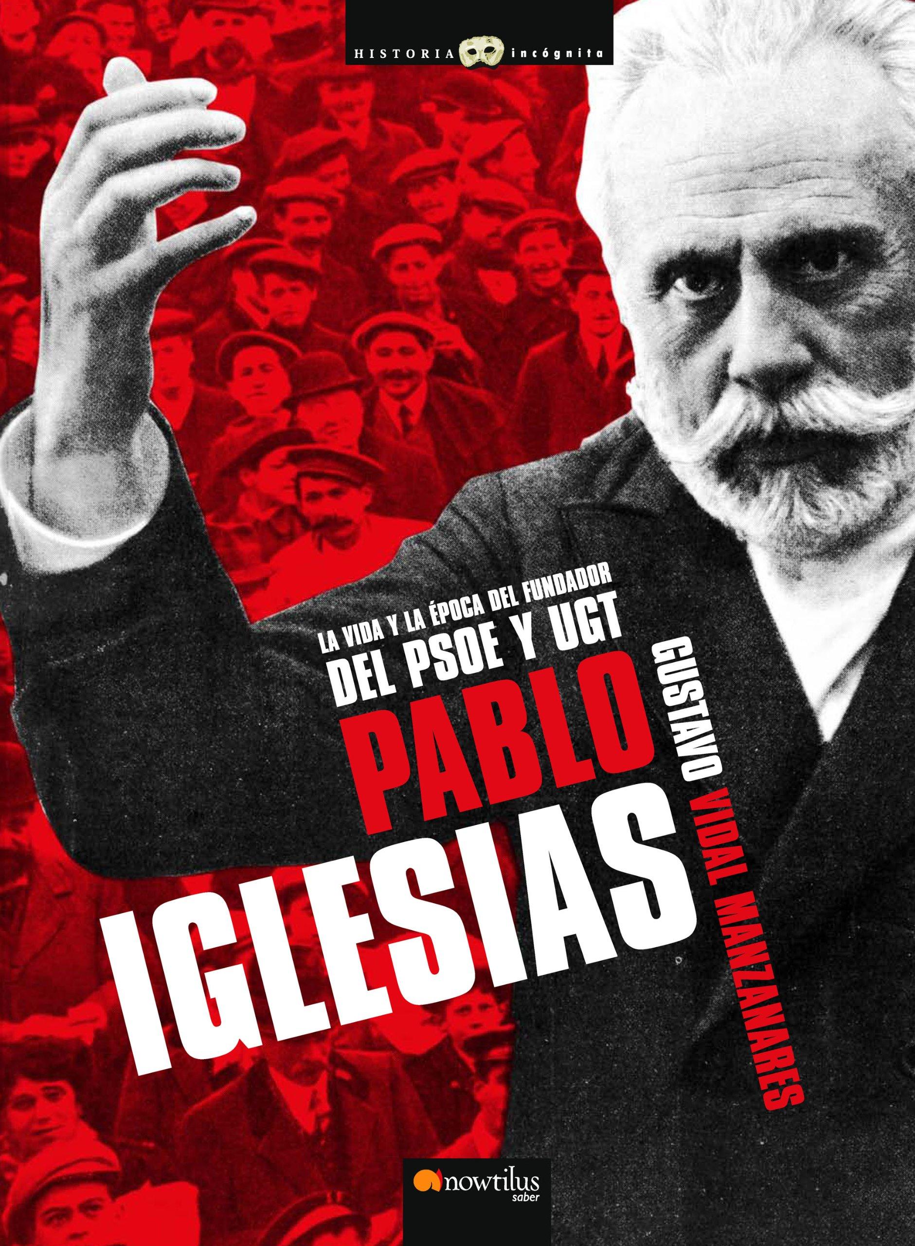 Pablo Iglesias (Historia incognita/Unknown History) (Spanish Edition) (Spanish) Paperback – April 1, 2009