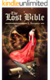 The Lost Bible: An Adventure Paranormal Novel (Mystery & Action Fiction Book 1)