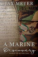 A Marine Discovery (A Marine's Heart Book 3) Kindle Edition