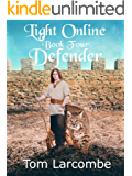 Light Online Book Four: Defender