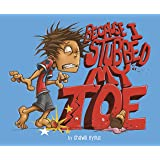 Because I Stubbed My Toe (Fiction Picture Books)