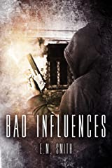 Bad Influences (Agent Juliet Book 2) Kindle Edition