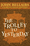 The Trolley to Yesterday (Johnny Dixon Book 6)