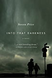 Into That Darkness: A Novel