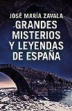Grandes misterios y leyendas de España (OBRAS DIVERSAS)