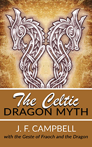 The Celtic Dragon Myth (English Edition)