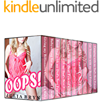 Oops! (10 story Older Man Younger Woman First Time Naughty Pregnancy Romance Mega Anthology)