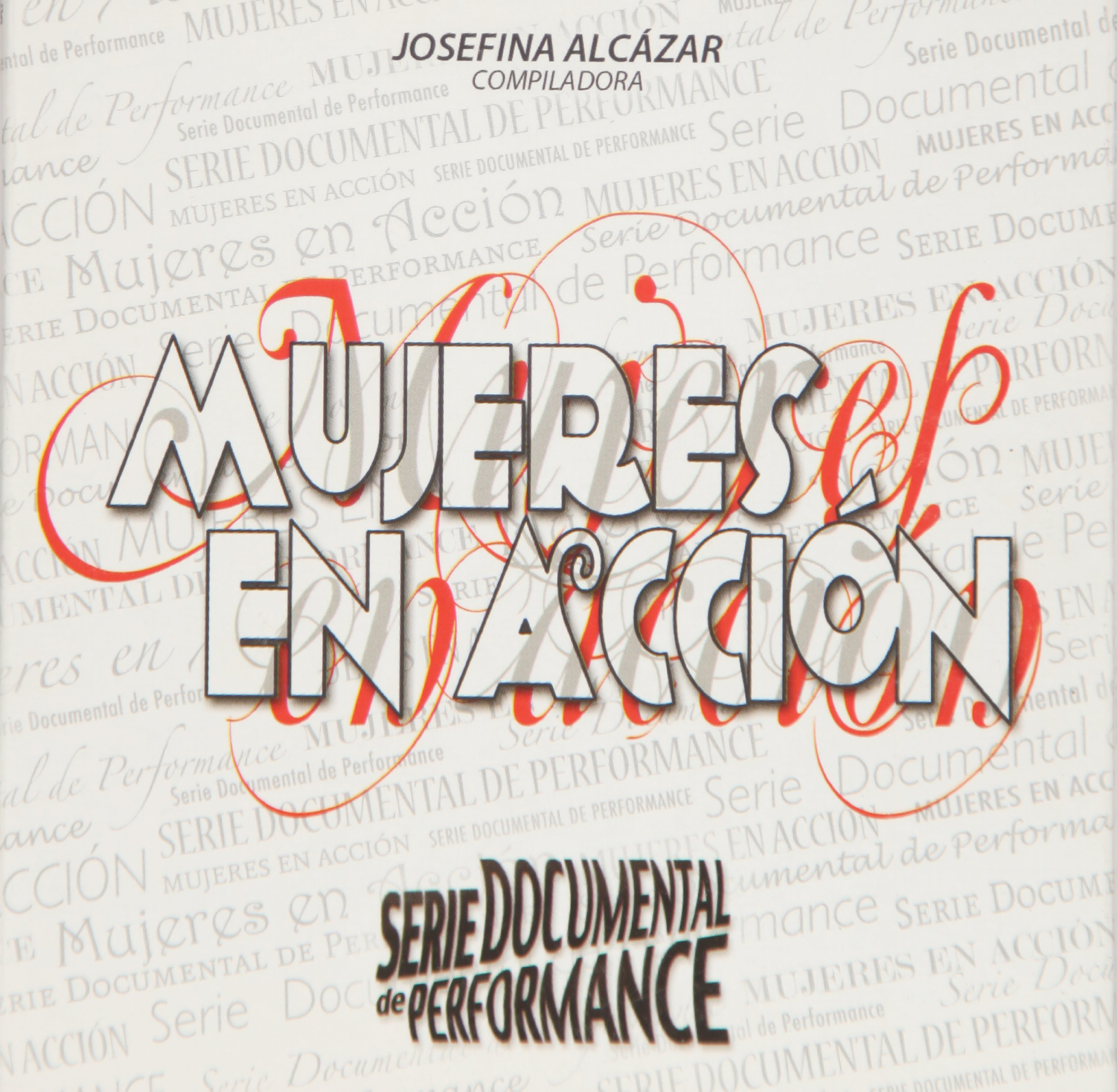 Mujeres en accion. Serie documental de Performance (Spanish Edition) (Spanish) Multimedia CD – October 1, 2010