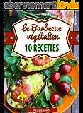 Le Barbecue végétalien (Cuisinez végétalien t. 6)