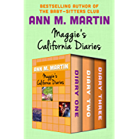 Maggie's California Diaries: Diary One, Diary Two, and Diary Three