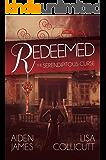 Redeemed: The Serendipitous Curse, Book Three