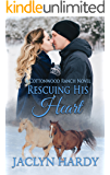 Rescuing His Heart (Cottonwood Ranch Book 3)