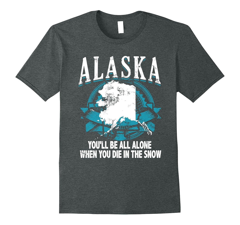 Alaska Funny Shirt Fake State Motto Slogan Gag Gift USA-Art