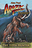 The Toth Hunter (Arken Freeth And The Adventure Of The Neanderthals Book 3)