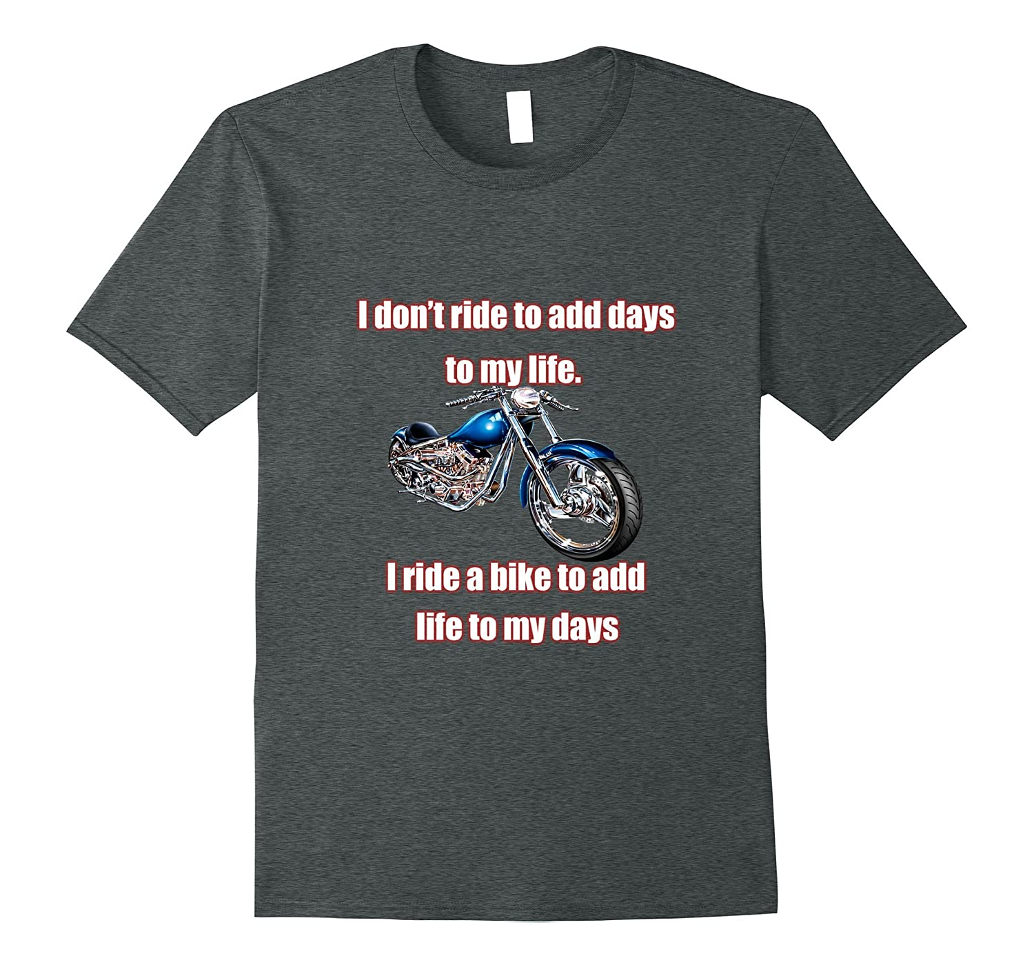 Motorcycle Tee Shirt I do not ride to add days T-Shirt-Vaci