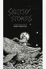 Sketchy Stories: The Sketchbook Art of Kerby Rosanes Flexibound
