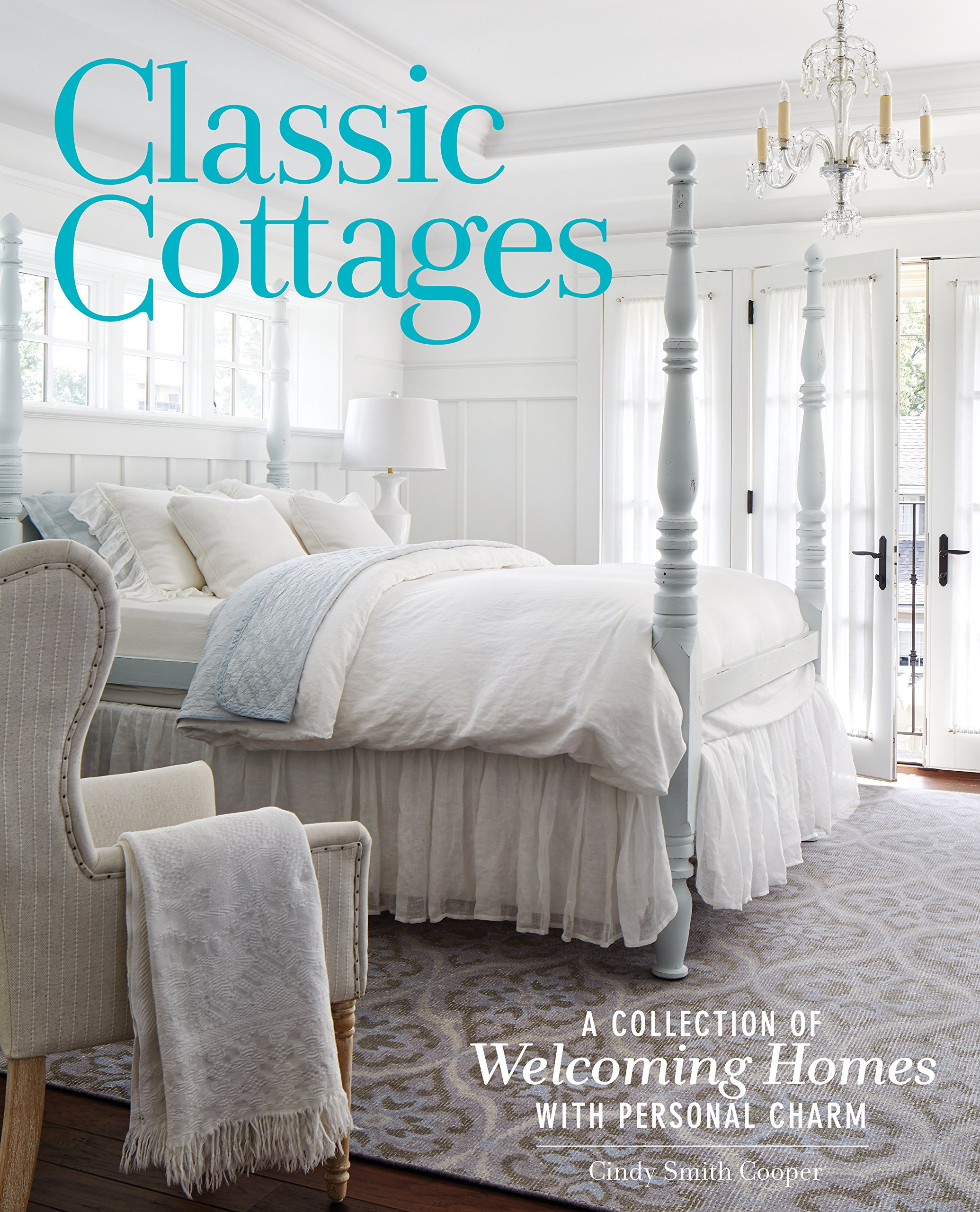 Classic Cottages: A Passion for Home: Cindy Cooper: 9781940772509 ...