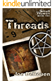 Threads (Small Things Book 2)