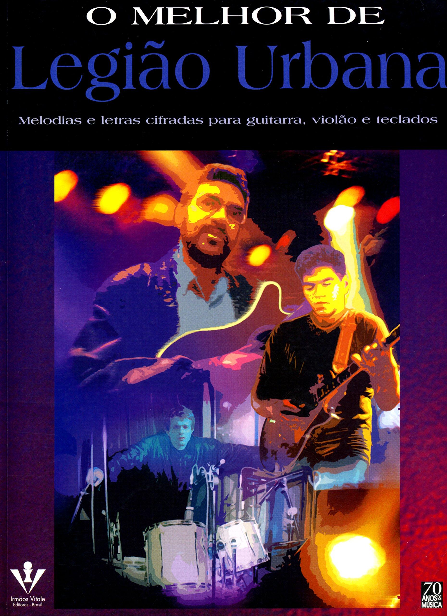 O Melhor de Legi~ao Urbana: Melodias E Letras Cifradas Para Guitarra, Viol~ao E Teclados: Vários Autores: 9788574070421: Amazon.com: Books