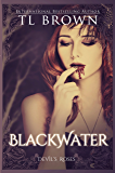 Blackwater: Adult version of Devil's Roses (The Devil's Roses Book 6)