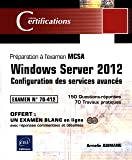 Windows Server 2012 - Configuration des services avancés - Préparation à la certification MCSA - Examen 70-412